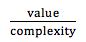 Value over Complexity Ranking Formula